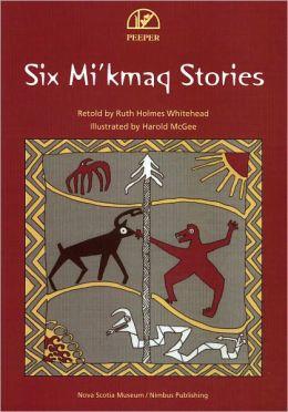 Six Mi'kmaq Stories