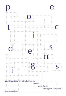 Poetic Designs: An Introduction to Meters, Verse Forms and Figures of Speech