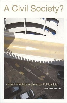 A Civil Society? Collective Actors in Canadian Political Life