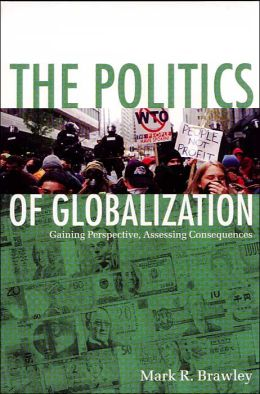 The Politics of Globalization: Gaining Perspective, Assessing Consequences