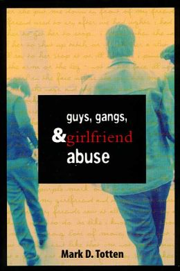Guys, Gangs and Girlfriend Abuse