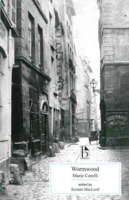 Wormwood: A Drama of Paris (Broadview Literary Texts Series)