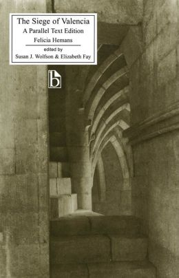 The Siege of Valencia: A Parallel Text Edition