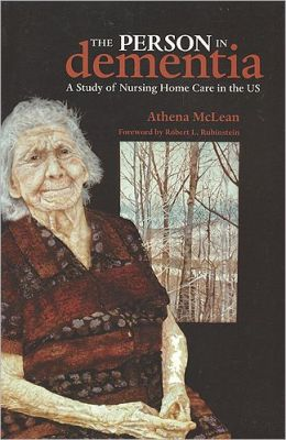 The Person in Dementia: A Study of Nursing Home Care in the US