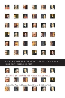 Contemporary Perspectives on Early Modern Philosophy: Essays in Honor of Vere Chappell