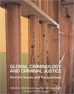 Global Criminology and Criminal Justice: Current Issues and Perspectives