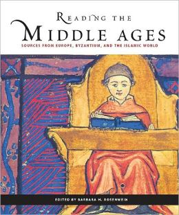 Reading the Middle Ages: Sources From Europe, Byzantium and the Islamic World