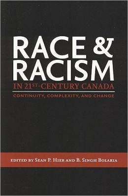 Race and Racism in 21st Century Canada : Continuity, Complexity and Change
