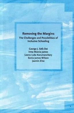 Removing the Margins: The Challenges and Possibilities of Inclusive Schooling