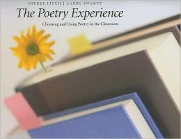 Poetry Experience : Choosing and Using Poetry in the Classroom