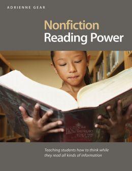 Nonfiction Reading Power: Teaching Students How to Think While They Read All Kinds of Information