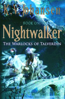 Nightwalker: The Warlocks of Talverdin, Book 1