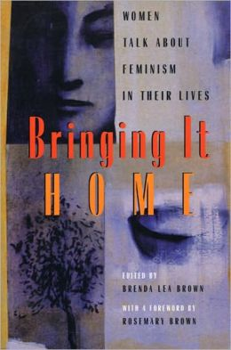 Bringing It Home: Women Talk About Feminism in Their Lives