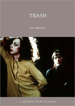 Trash: A Queer Film Classic