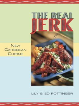 The Real Jerk: New Caribbean Cuisine
