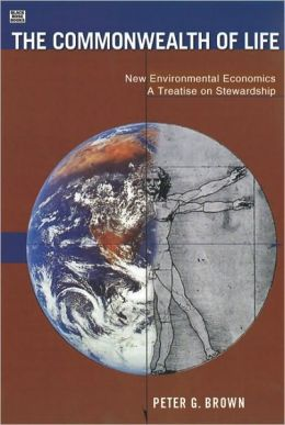 The Commonwealth of Life: Economics For A Flourishing Earth, Second Edition