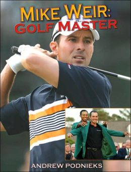 Mike Weir: Golf Master