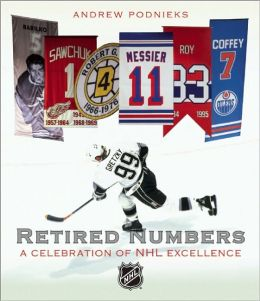 Retired Numbers: A Celebration of NHL Excellence