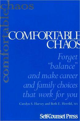 Comfortable Chaos