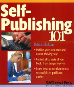 Self-Publishing 101 (Self-Counsel Press Reference Series)