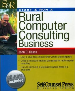 Start & Run a Rural Computer Consulting Business: