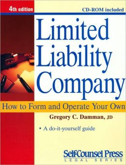 Limited Liability Company: How to Form and Operate Your Own