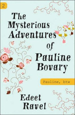Pauline, btw: Book Two: The Mysterious Adventures of Pauline Bovary