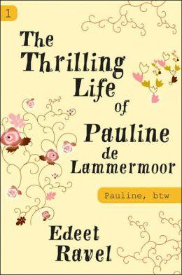 Pauline, btw: Book One: The Thrilling Life of Pauline de Lammermoor