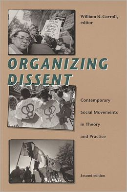 Organizing Dissent: Dissenting Social Movements in Theory and Practice