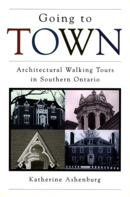 Going to Town: Architectural Walking Tours in Southern Ontario