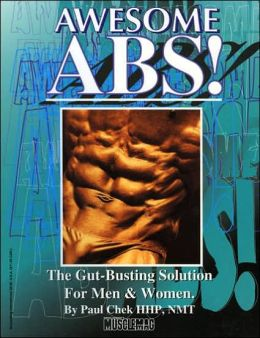 Awesome Abs!: The Gut-Busting Solution for Men and Women