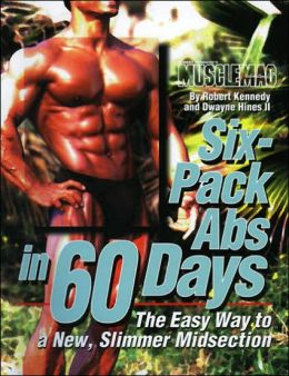Six Pack ABS in 60 Days: The Easy Way to a New Slimmer Midsection