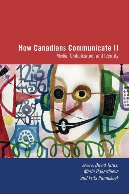 How Canadians Communicate II: Media, Globalization and Identity