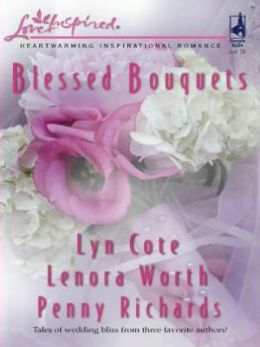 Blessed Bouquets: Wed by a Prayer/The Dream Man/Small-Town Wedding