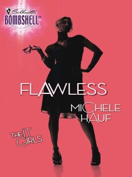Flawless (Silhouette Bombshell #62)