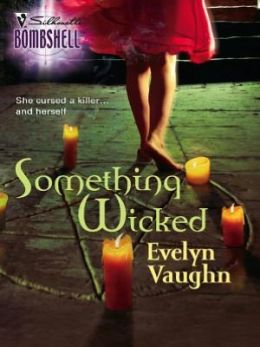 Something Wicked (Silhouette Bombshell #77)