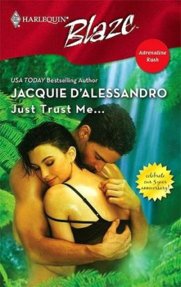 Just Trust Me... (Harlequin Blaze Series #276)