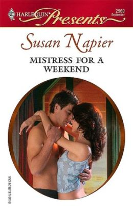 Mistress for a Weekend (Harlequin Presents #2569)