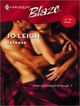 Release (Harlequin Blaze #301)