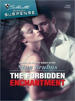 Forbidden Enchantment (Silhouette Romantic Suspence #1454)