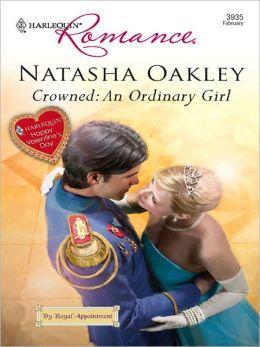 Crowned: An Ordinary Girl (Harlequin Romance #3935)