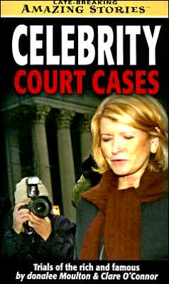 Celebrity Court Cases: Trials of the Rich and Famous
