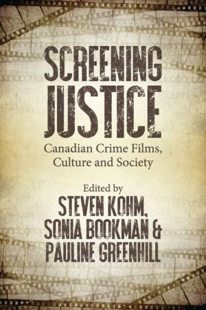Screening Justice in Canada: Canadian Crime Films and Society