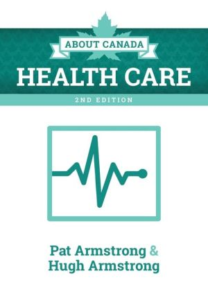 About Canada: Health Care, 2nd Edition