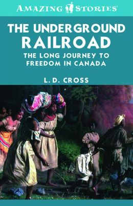 The Underground Railroad: The long journey to freedom in Canada