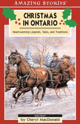Christmas in Ontario: Heartwarming Legends, Tales and Traditions