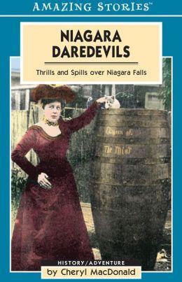 Niagara Daredevils: Thrills and Spills over Niagara Falls