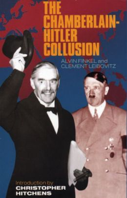 The Chamberlain-Hitler Collusion