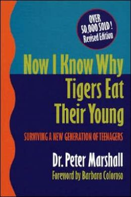 Now I Know Why Tigers Eat Their Young: Surviving a New Generation of Teenagers