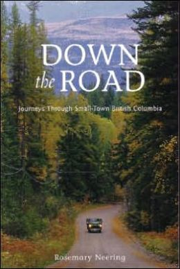 Down the Road: Journeys Through Small-Town British Columbia